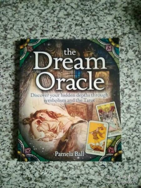 the Dream Oracle Discover your hidden depthsthrough symbolism and the Tarot