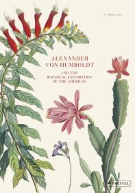 Alexander von Humboldt: The Botanical Exploration of the Americas亚历山大·冯·洪堡:美洲植物学的探索,英文原版