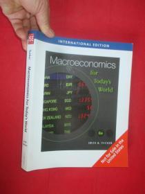Macroeconomics for Todays World  (大16开 ) 【详见图】