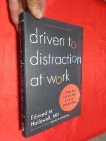 Driven to Distraction at Work: How to Focus and Be More Productive     (小16开,硬精装)    【详见图】