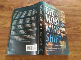 The Mobile Mind Shift:Engineer Your Business to Win in the Mobile Moment(货号d153)