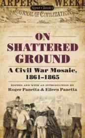 On Shattered Ground: A Civil War Mosaic, 1861-1865,美国内战文献选集,英文原版