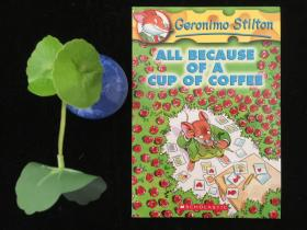 Geronimo Stilton #10: All Because of a Cup of Coffee  老鼠记者系列#10:一杯咖啡惹的祸