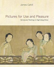 【现货】Pictures for Use and Pleasure: Vernacular Painting in High Qing China