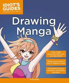 Idiot's Guides: Drawing Manga: How to Draw Anime, Stroke by Stroke