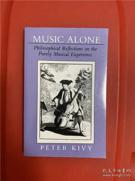 Music Alone: Philosophical Reflections on the Purely Musical Experience (音乐而止:纯粹音乐体验之哲学思考)