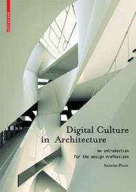 Digital Culture in Architecture:An Introduction for the Design Professions
