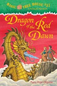 Dragon Of The Red Dawn ( Magic Tree House # 37, A Merlin Mission )