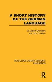 A Short History Of The German Language (rle Linguistics E