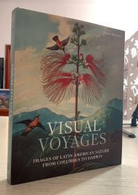 现货Visual Voyages: Images of Latin American Nature from Columbus to Darwin英文原版精装