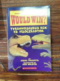 Tyrannosaurus Rex vs. Velociraptor (Who Would Win?)谁会赢系列:霸王龙和迅猛龙比拼 英文原版
