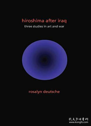 【包邮】Hiroshima After Iraq: Three Studies in Art and War