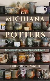 【包邮】The Michiana Potters: Art, Community, and Collaboration in the Midwest