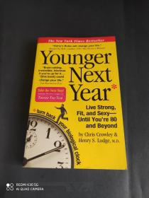 Younger Next Year:Live Strong, Fit, and Sexy - Until You're 80 and Beyond