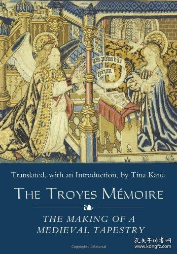 【包邮】The Troyes Memoire: The Making of a Medieval Tapestry