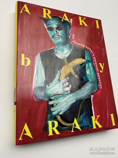 荒木经惟1963-2002.精选集Araki by Araki:The Photographer's Personal Selection