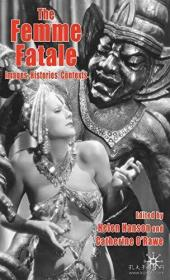 【包邮】The Femme Fatale: Images, Histories, Contexts