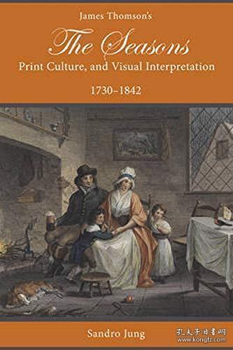 【包邮】James Thomson's The Seasons, Print Culture, and Visual Interpretation, 1730-1842