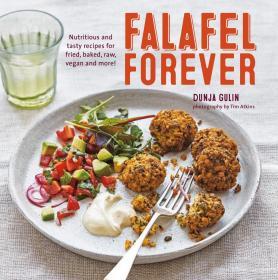 预订 Falafel Forever: Nutritious and tasty recipes for fried, baked, raw, vegan and more!鹰嘴豆泥丸子,英文原版