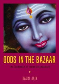 Gods in the Bazaar: The Economies of Indian Calendar Art