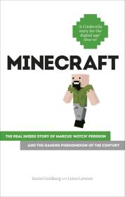 """Minecraft: The Unlikely Tale of Markus 'Notch' Persson and the Game that Changed Everything马库斯·佩尔森与游戏""""我的世界""""背后的故事,英文原版"""