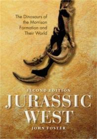 预售西部侏罗纪第二版:莫里森恐龙及其世界Jurassic West, Second Edition : The Dinosaurs of the Morrison Formation and Their World