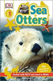 (48A)DK Readers L1: Sea Otters: See the Antics of Sea Otters!   Paperback