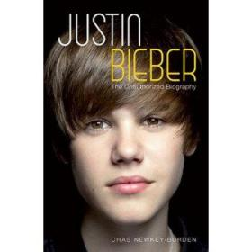 贾斯丁 比伯 传记Justin Bieber The Unauthorized Biography