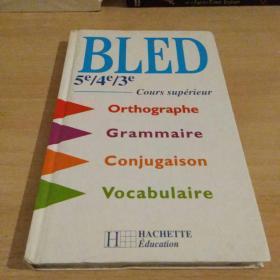 BLED CM 5e/4e/3e orthographe grammaire,conjugaison,vocabulaire