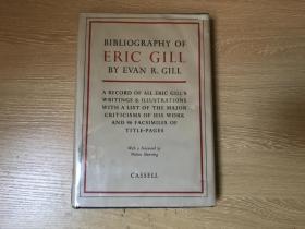(限印1000本,本书编号315)Bibliography of Eric Gill  埃里克•吉尔著作目录,英文原版,董桥:老天爷,Eric Gill和Robert Gibbings 和Russell Flint和John Buckland Wright画插图的旧版书跟我没缘我认了。布面精装16开,1953年老版书