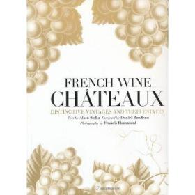 French Wine Chateaux: Distinctive Vintages and Their Estates[法国酒庄]
