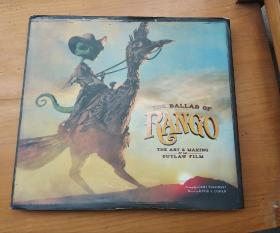 The Ballad of Rango: The Art & Making of an Outlaw Film