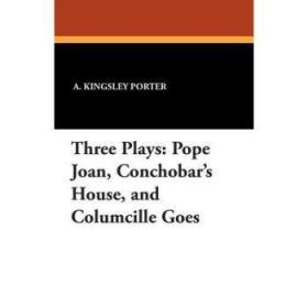 Three Plays: Pope Joan, Conchobar's House, a...