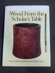 Wood from the Scholar's Table Chinese Hardwood Carvings 毕格史收藏文房笔筒 1984年精装