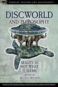 DISCWORLD AND PHILOSOPHY 《碟形世界哲学 》