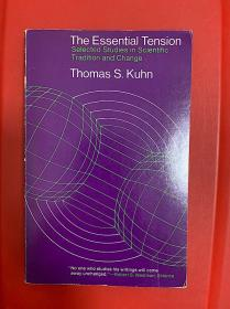 库恩 The Essential Tension: Selected Studies in Scientific Tradition and Change