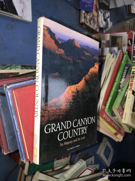 Grand Canyon Country Its Majesty and Its Lore(精装英文原版)