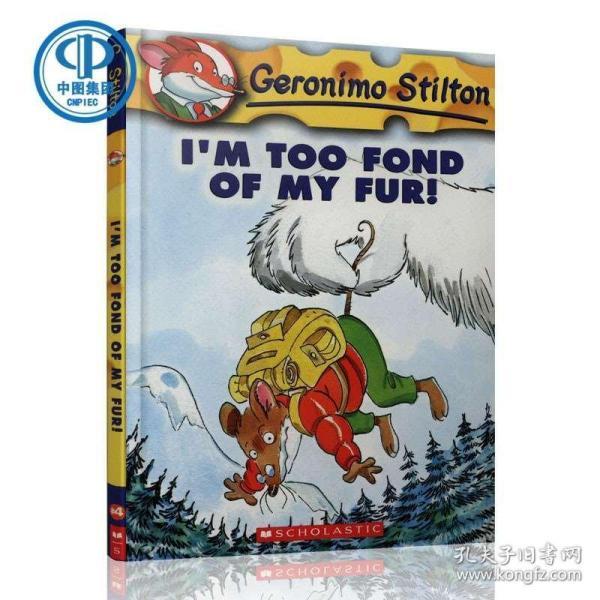 Geronimo Stilton #4: I'm Too Fond of My Fur  老鼠记者系列#04:最爱的一身皮毛