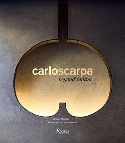 卡洛·斯卡帕画册 Carlo Scarpa: Beyond Matter 建筑设计
