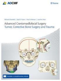 预订 Advanced Craniomaxillofacial Surgery : Tumor, Corrective Bone Surgery, and Trauma高级颅颌面外科手术:肿瘤,矫正骨骼手术与创伤,英文原版