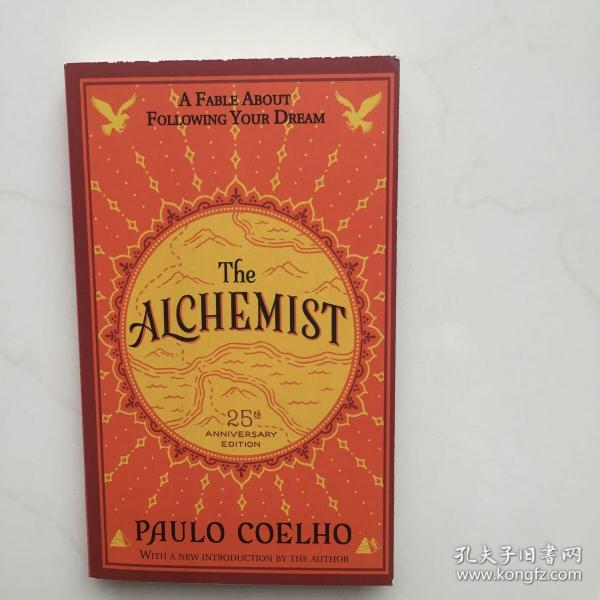 The Alchemist 25th Anniversary  A Fable About Fo
