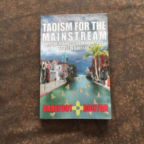TAOISM FOR THE MAINSTREAM: Practical philosophy, Doctor, Barefoot