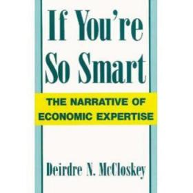 If You're So Smart: The Narrative of Economi...