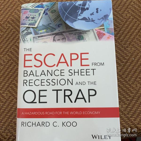The Escape from Balance Sheet Recession and the QE Trap:A Hazardous Road for the World Economy