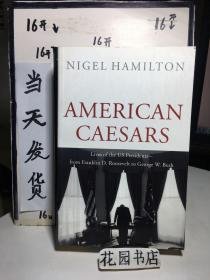 Nigel HamiltonsAmerican Caesars: Lives of the Presidents from Franklin D. Roosevelt to George W. Bush