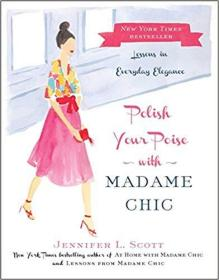 Polish Your Poise with Madame Chic: Lessons in Everyday Eleg