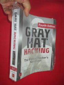 Gray Hat Hacking The Ethical Hackers Handbook, Fourth Edition      ( 16开 ) 【详见图】