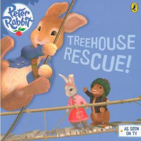 Peter Rabbit Animation: Treehouse Rescue!彼得兔动画故事书:树屋的救星!