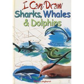 我会画鲨鱼、鲸鱼和海豚I CAN DRAW SHARKS, WHALES & DOLPHINS