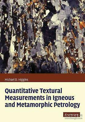 Quantitative Textural Measurements in Igneous and Metamorphic Petrology,英文原版